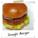 DOUG'S BURGER   Just thinking about it makes you hungry